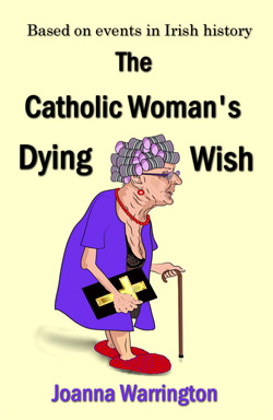 The Catholic Woman's Dying Wish by Joanna Warrington